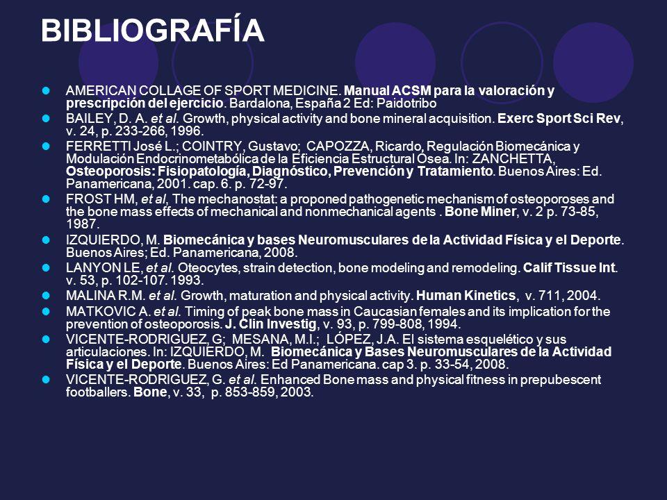 BIBLIOGRAFÍA AMERICAN COLLAGE OF SPORT MEDICINE. Manual ACSM para la valoración y prescripción del ejercicio. Bardalona, España 2 Ed: Paidotribo.
