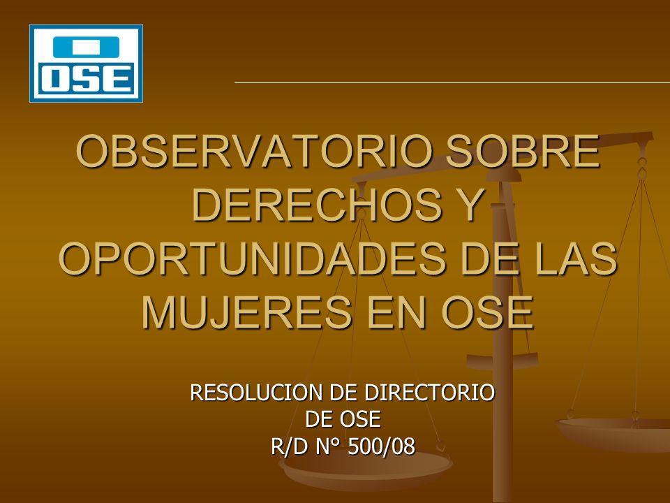 OBSERVATORIO SOBRE DERECHOS Y OPORTUNIDADES DE LAS MUJERES EN OSE