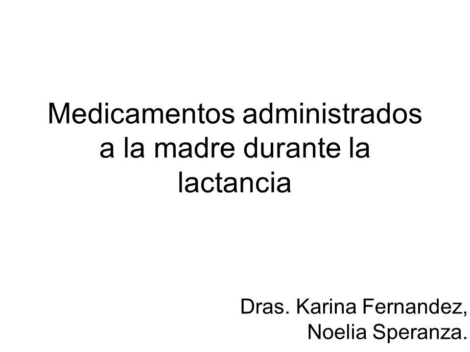 Medicamentos administrados a la madre durante la lactancia
