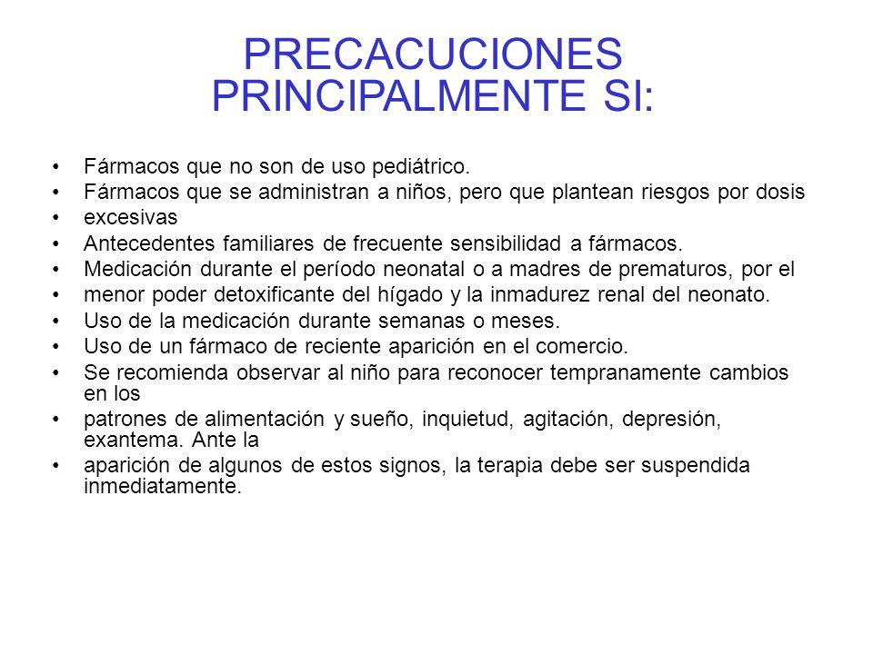 PRECACUCIONES PRINCIPALMENTE SI: