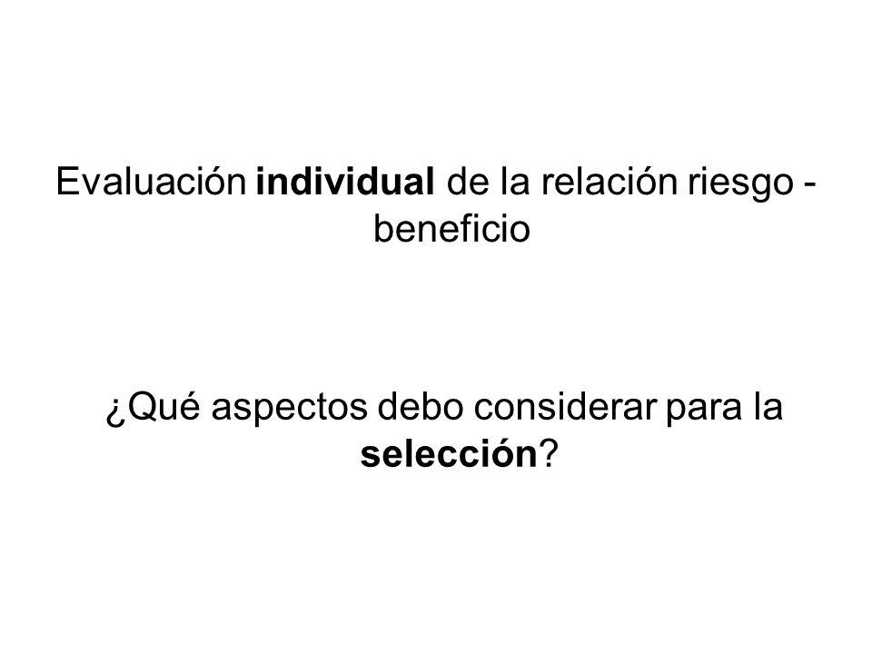 Evaluación individual de la relación riesgo - beneficio