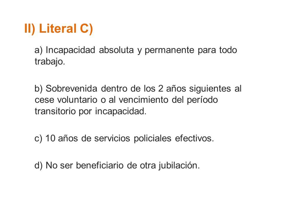 II) Literal C) a) Incapacidad absoluta y permanente para todo trabajo.