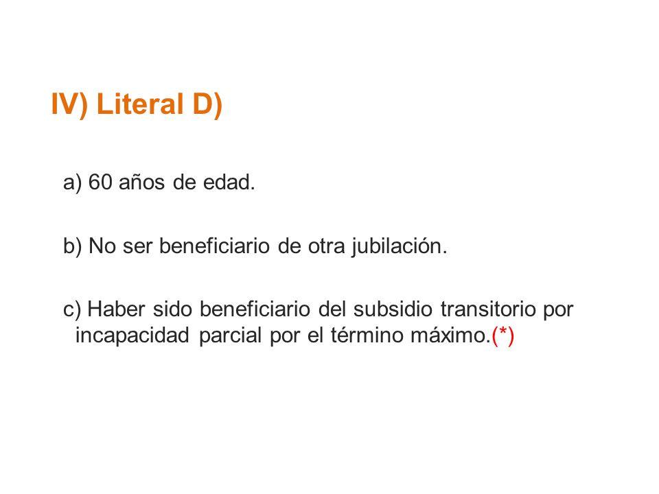 IV) Literal D) a) 60 años de edad.