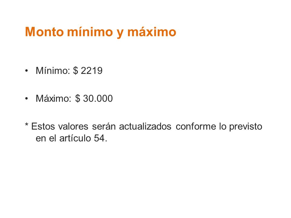 Monto mínimo y máximo Mínimo: $ 2219 Máximo: $ 30.000