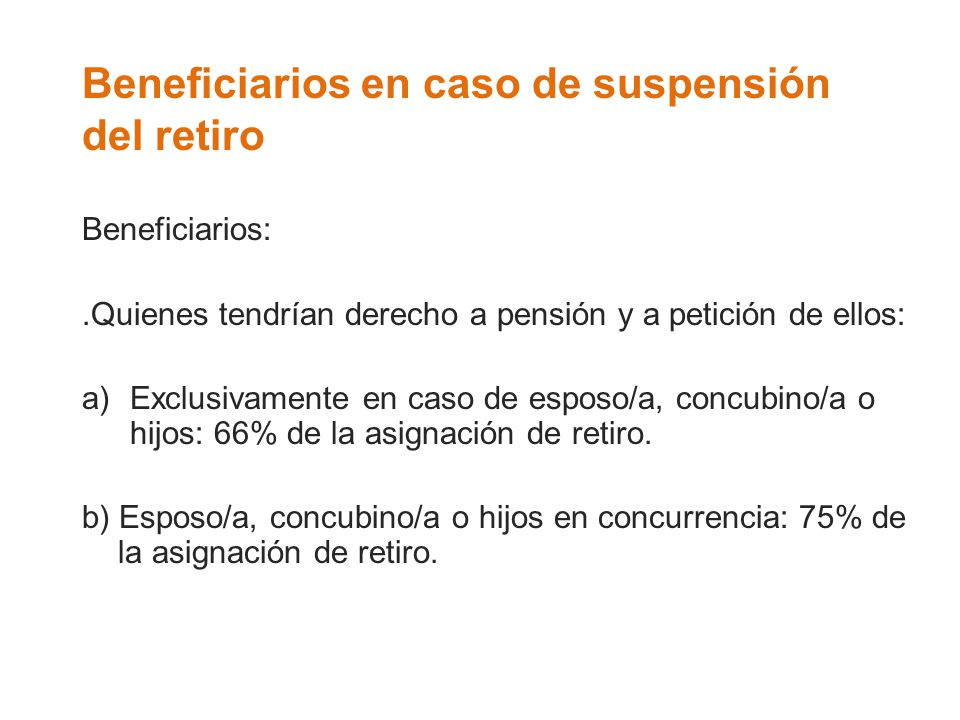 Beneficiarios en caso de suspensión del retiro