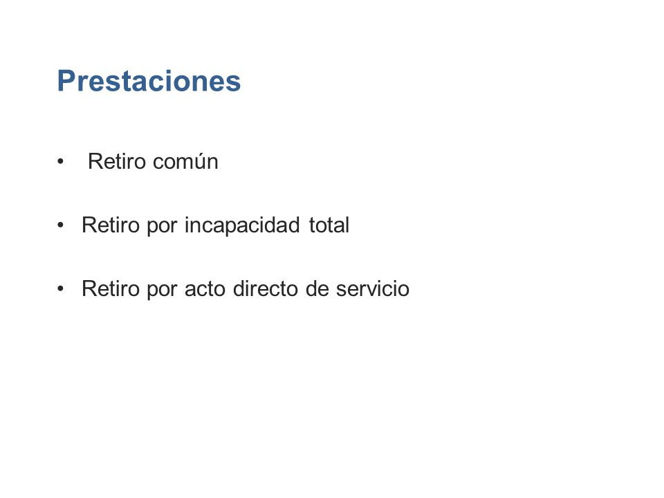 Prestaciones Retiro común Retiro por incapacidad total