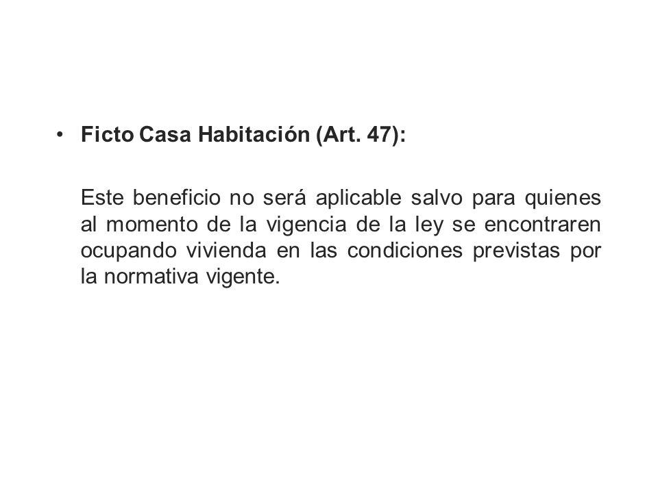 Ficto Casa Habitación (Art. 47):