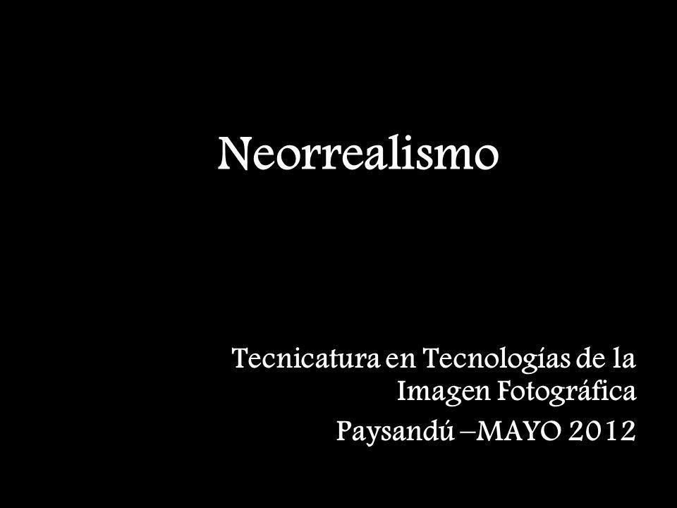 Neorrealismo Tecnicatura en Tecnologías de la Imagen Fotográfica