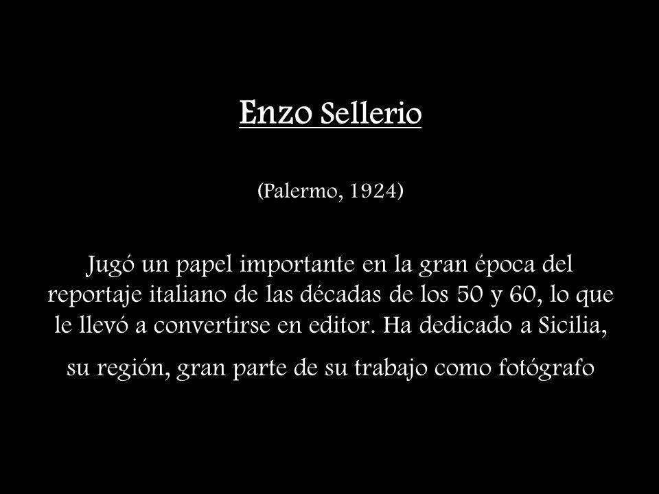 Enzo Sellerio (Palermo, 1924) Jugó un papel importante en la gran época del reportaje italiano de las décadas de los 50 y 60, lo que le llevó a convertirse en editor.