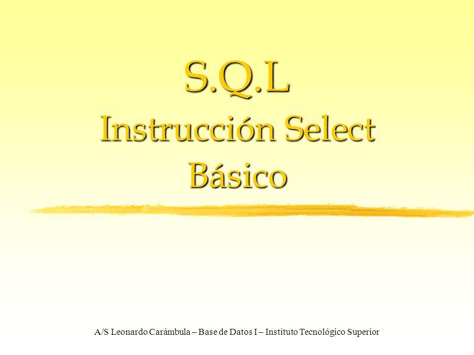 S.Q.L Instrucción Select Básico