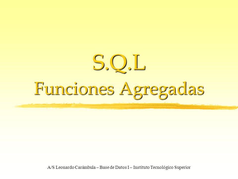 S.Q.L Funciones Agregadas