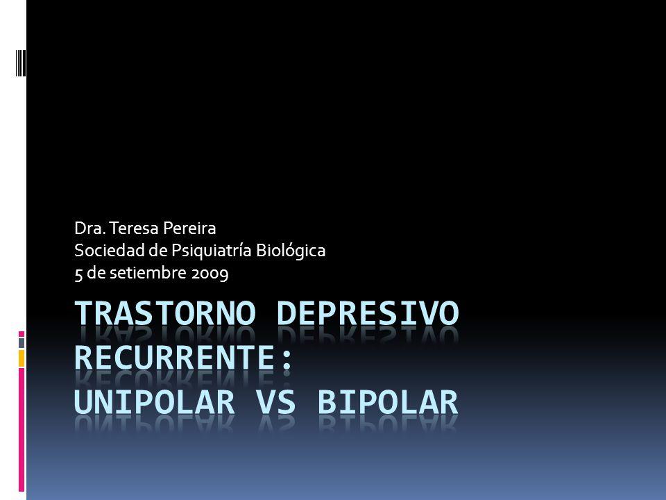 TRASTORNO DEPRESIVO RECURRENTE: Unipolar vs Bipolar