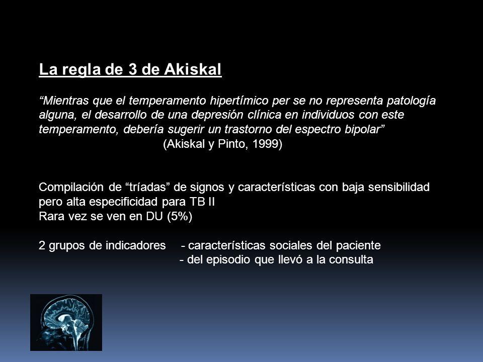 La regla de 3 de Akiskal Mientras que el temperamento hipertímico per se no representa patología.