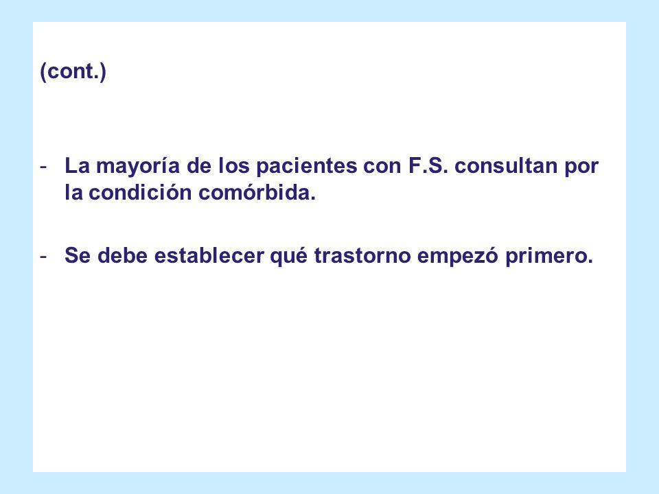 (cont.) La mayoría de los pacientes con F.S. consultan por la condición comórbida.