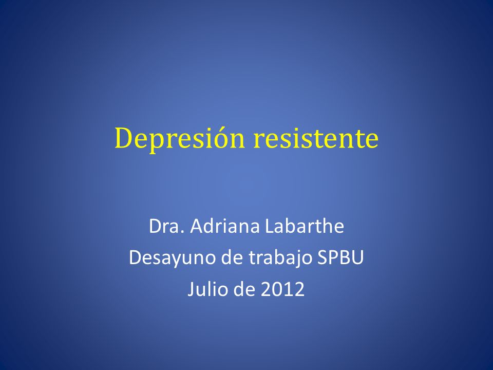 Dra. Adriana Labarthe Desayuno de trabajo SPBU Julio de 2012
