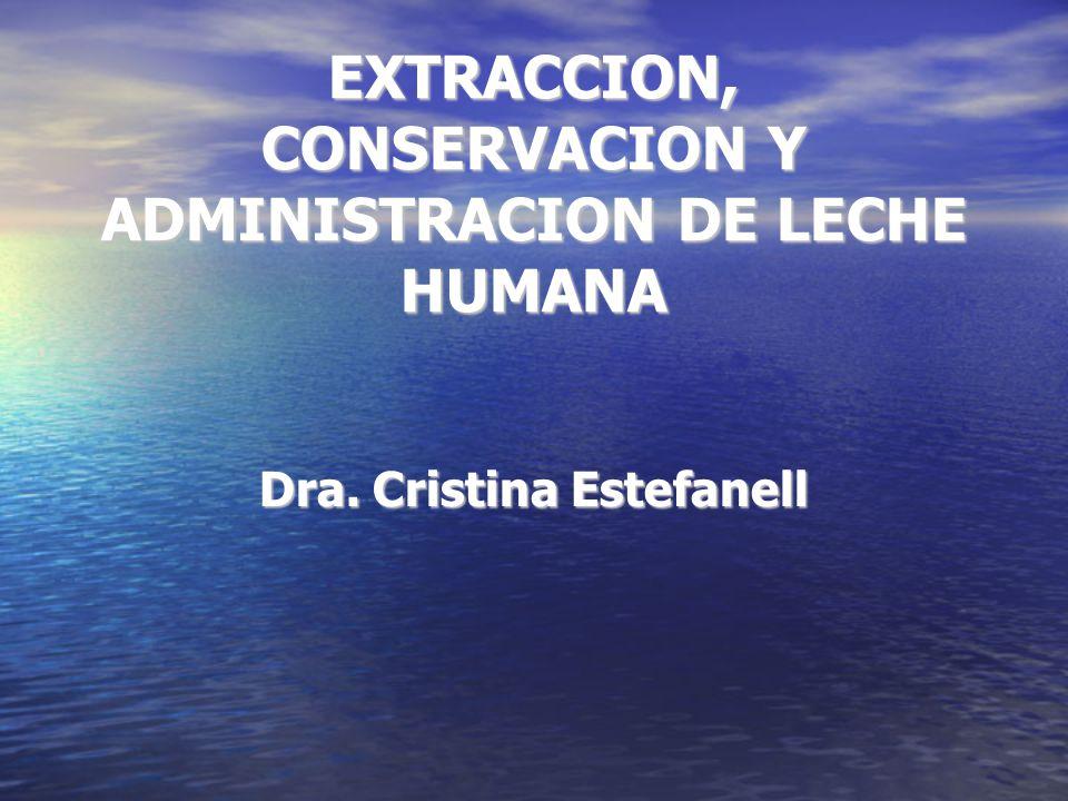 EXTRACCION, CONSERVACION Y ADMINISTRACION DE LECHE HUMANA