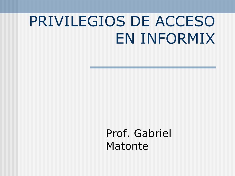 PRIVILEGIOS DE ACCESO EN INFORMIX