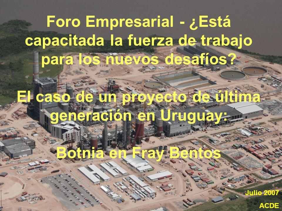 Foro Empresarial - ¿Está capacitada la fuerza de trabajo para los nuevos desafíos El caso de un proyecto de última generación en Uruguay: Botnia en Fray Bentos