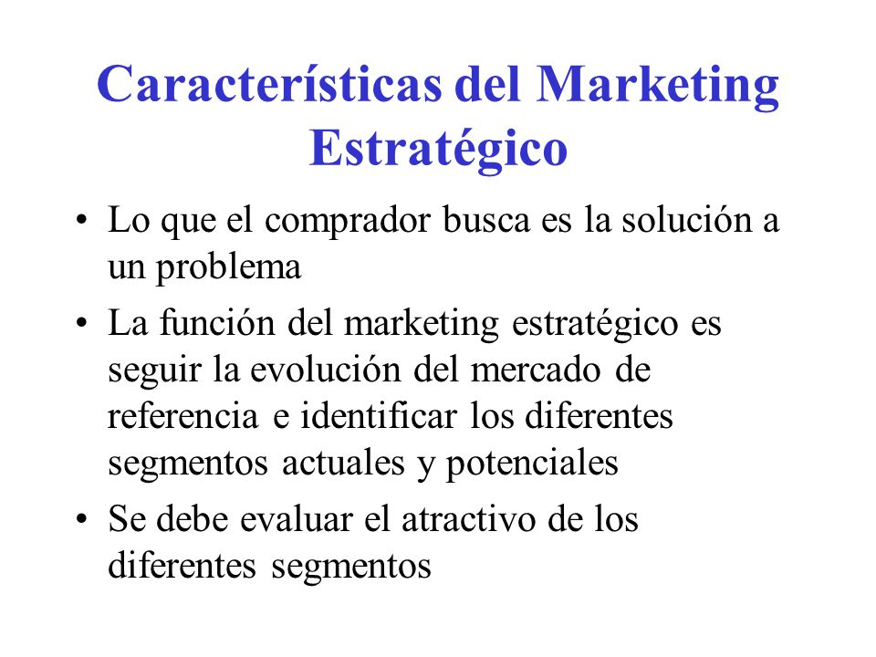 Características del Marketing Estratégico