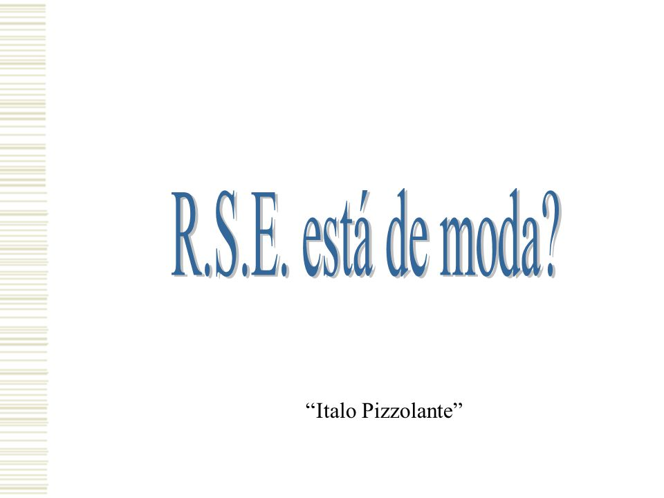 R.S.E. está de moda Italo Pizzolante