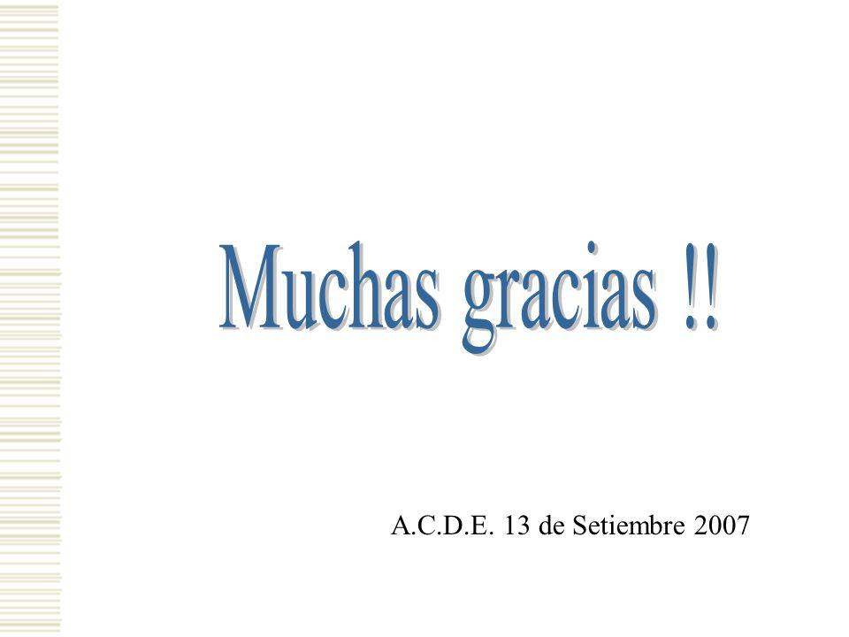 Muchas gracias !! A.C.D.E. 13 de Setiembre 2007
