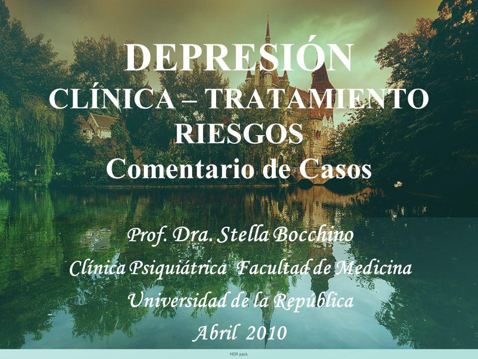 DEPRESIÓN CLÍNICA – TRATAMIENTO RIESGOS Comentario de Casos