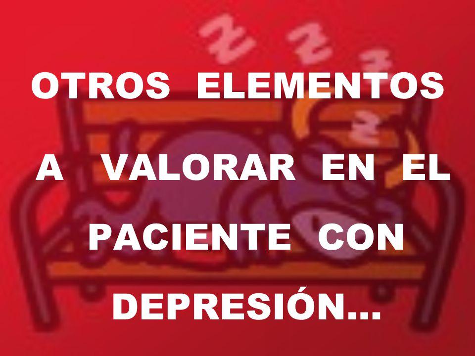 A VALORAR EN EL PACIENTE CON DEPRESIÓN…