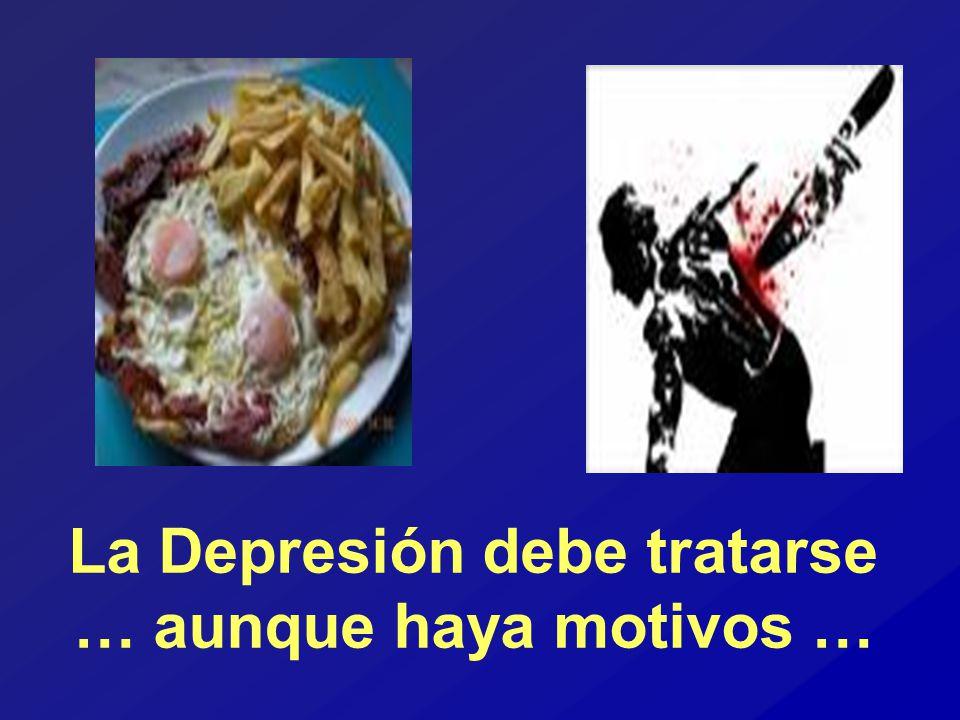 La Depresión debe tratarse … aunque haya motivos …