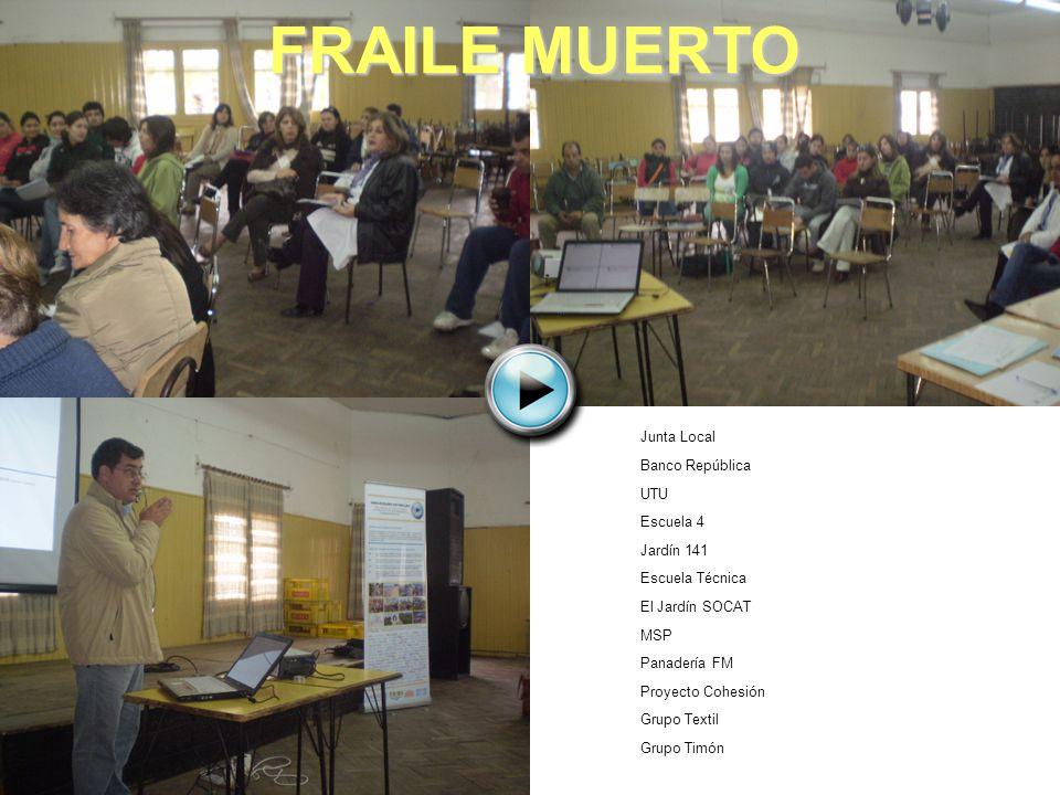 FRAILE MUERTO Junta Local Banco República UTU Escuela 4 Jardín 141