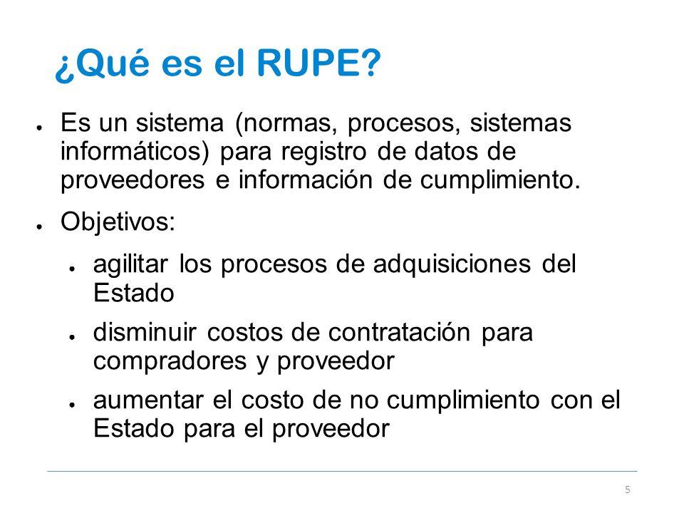 ¿Qué es el RUPE Es un sistema (normas, procesos, sistemas informáticos) para registro de datos de proveedores e información de cumplimiento.