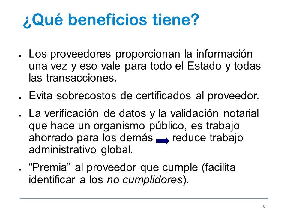 ¿Qué beneficios tiene Los proveedores proporcionan la información una vez y eso vale para todo el Estado y todas las transacciones.
