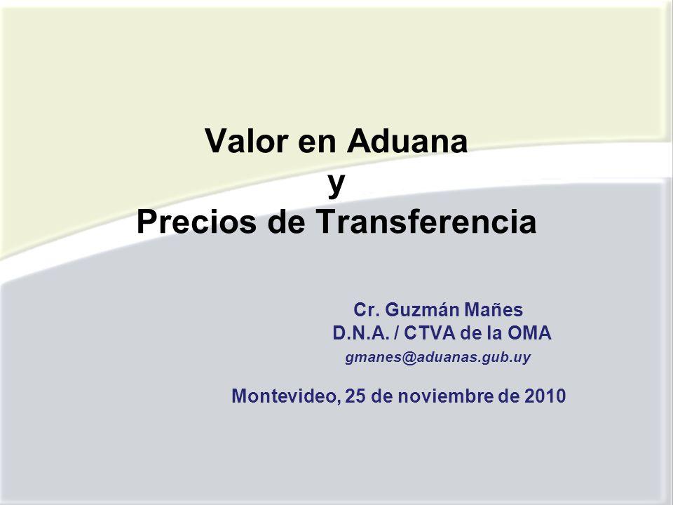 Valor en Aduana y Precios de Transferencia Cr. Guzmán Mañes D. N. A
