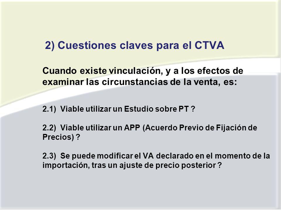 2) Cuestiones claves para el CTVA Cuando existe vinculación, y a los efectos de examinar las circunstancias de la venta, es: 2.1) Viable utilizar un Estudio sobre PT .