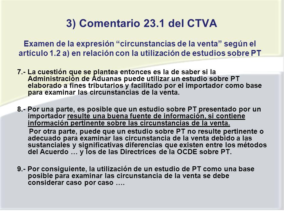 3) Comentario 23.1 del CTVA Examen de la expresión circunstancias de la venta según el artículo 1.2 a) en relación con la utilización de estudios sobre PT