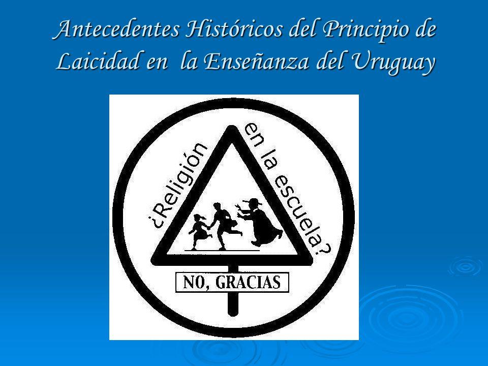 Antecedentes Históricos del Principio de Laicidad en la Enseñanza del Uruguay