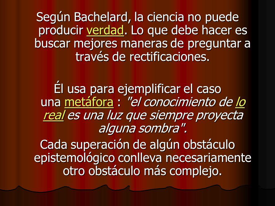 Según Bachelard, la ciencia no puede producir verdad