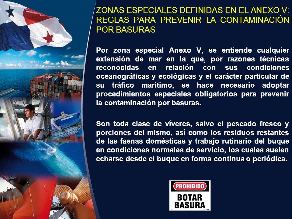 ZONAS ESPECIALES DEFINIDAS EN EL ANEXO V: REGLAS PARA PREVENIR LA CONTAMINACIÓN POR BASURAS