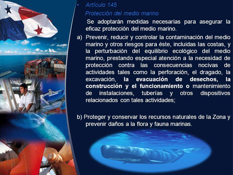 Artículo 145 Protección del medio marino. Se adoptarán medidas necesarias para asegurar la eficaz protección del medio marino.
