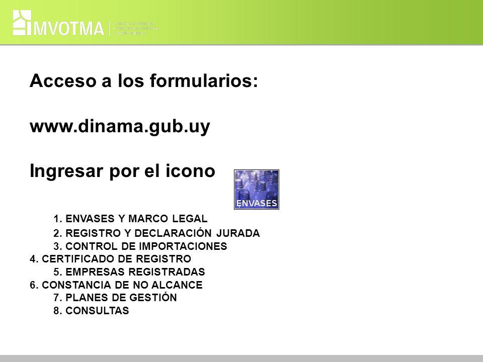 Acceso a los formularios: www.dinama.gub.uy Ingresar por el icono