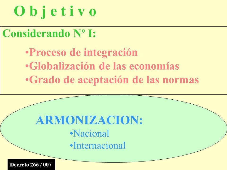 O b j e t i v o ARMONIZACION: Considerando Nº I:
