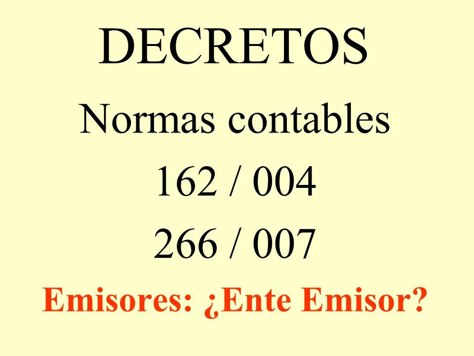 Normas contables 162 / 004 266 / 007 Emisores: ¿Ente Emisor