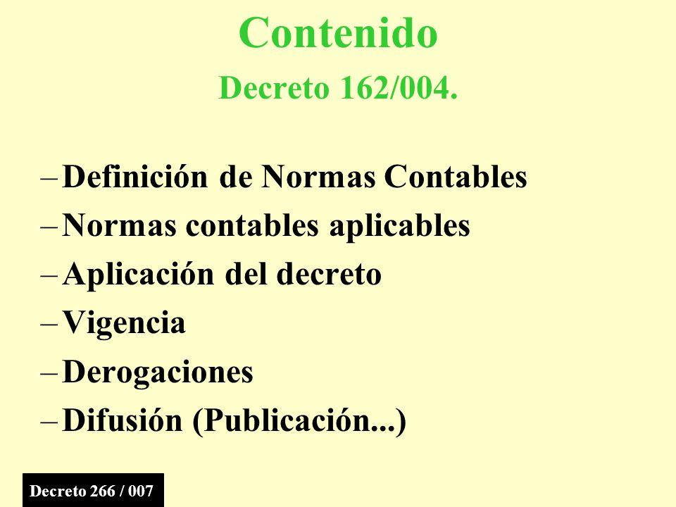 Contenido Decreto 162/004. Definición de Normas Contables