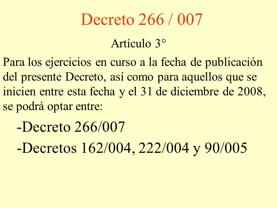 Decreto 266 / 007 Decreto 266/007 Decretos 162/004, 222/004 y 90/005