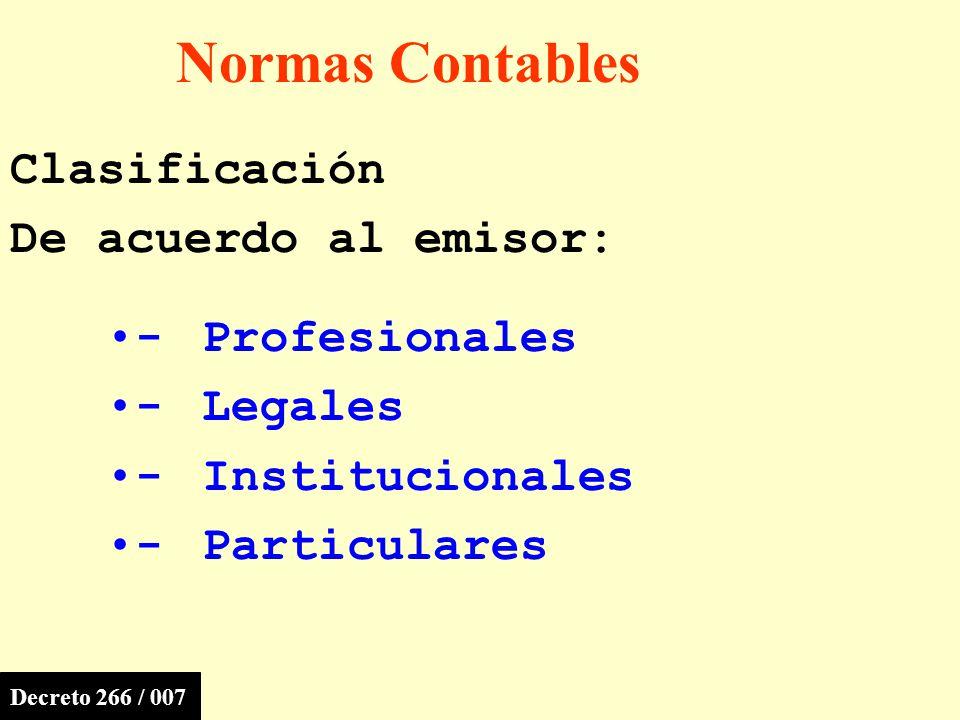 Normas Contables Clasificación De acuerdo al emisor: - Profesionales