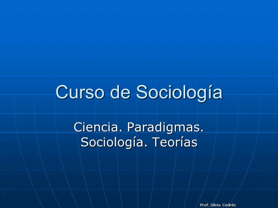 Ciencia. Paradigmas. Sociología. Teorías