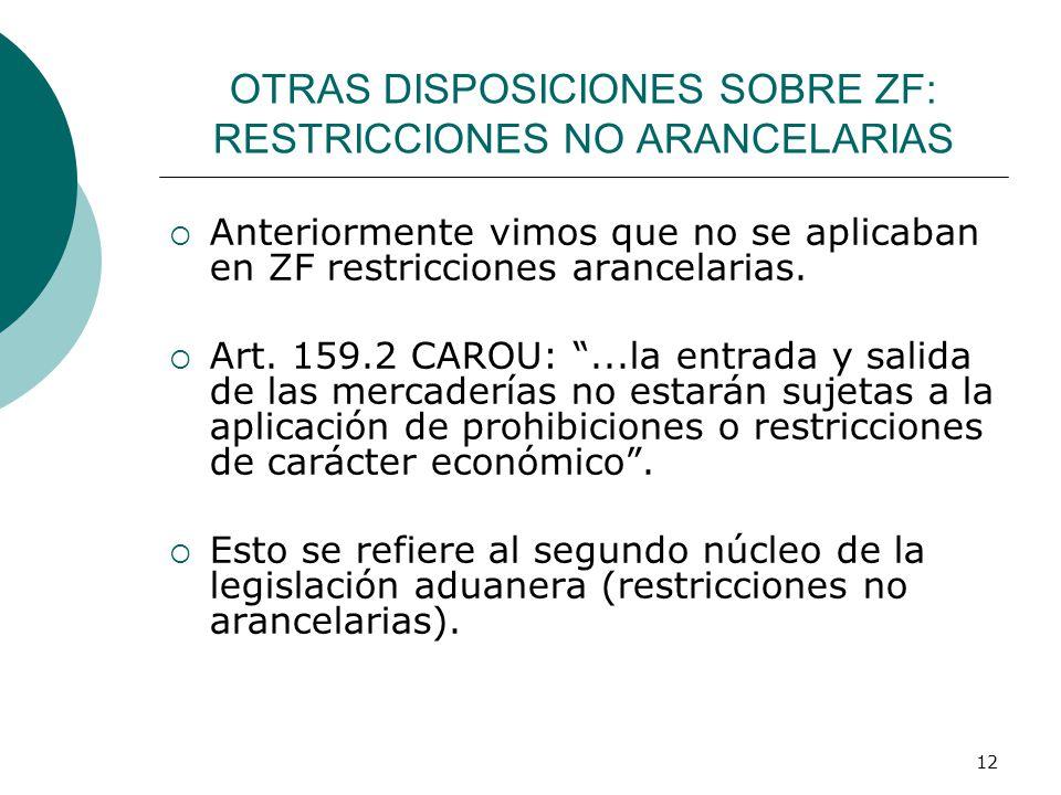 OTRAS DISPOSICIONES SOBRE ZF: RESTRICCIONES NO ARANCELARIAS