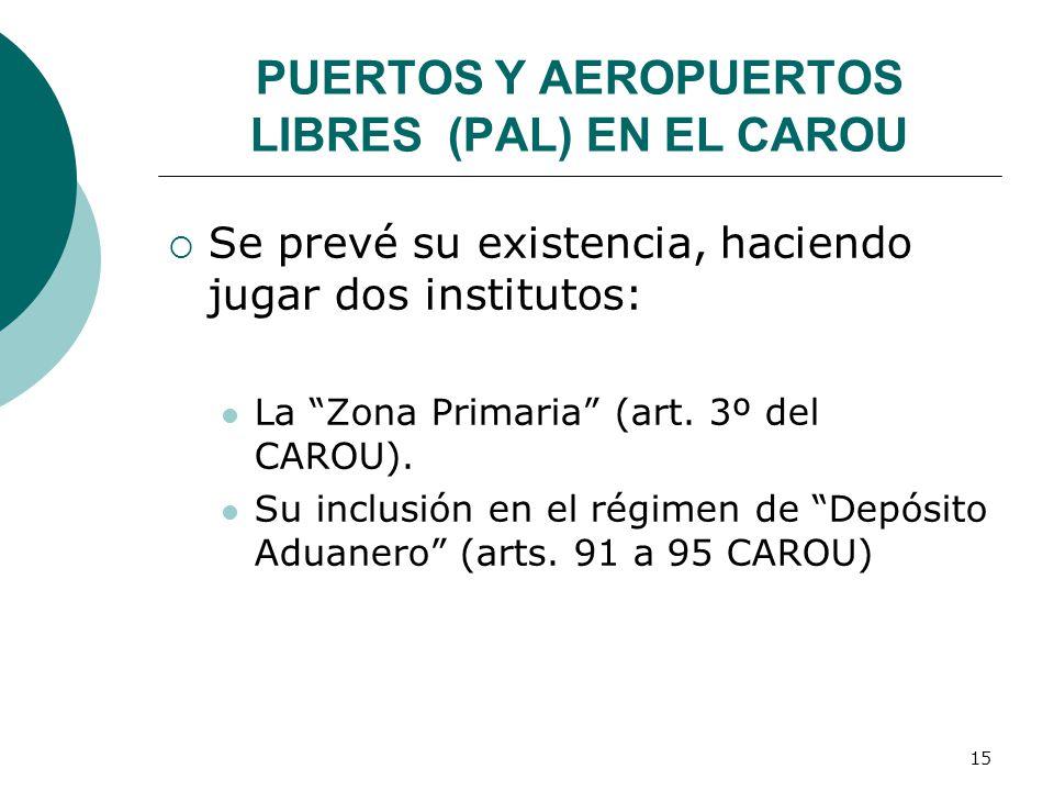 PUERTOS Y AEROPUERTOS LIBRES (PAL) EN EL CAROU