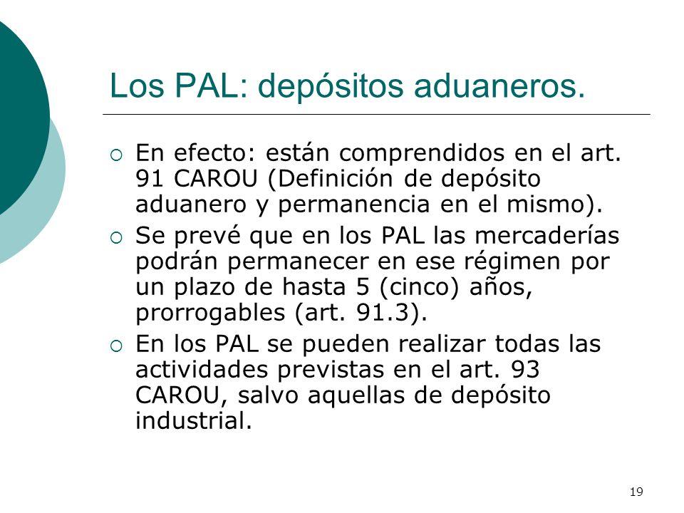 Los PAL: depósitos aduaneros.