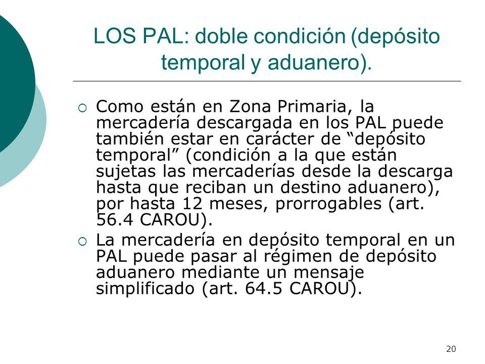 LOS PAL: doble condición (depósito temporal y aduanero).