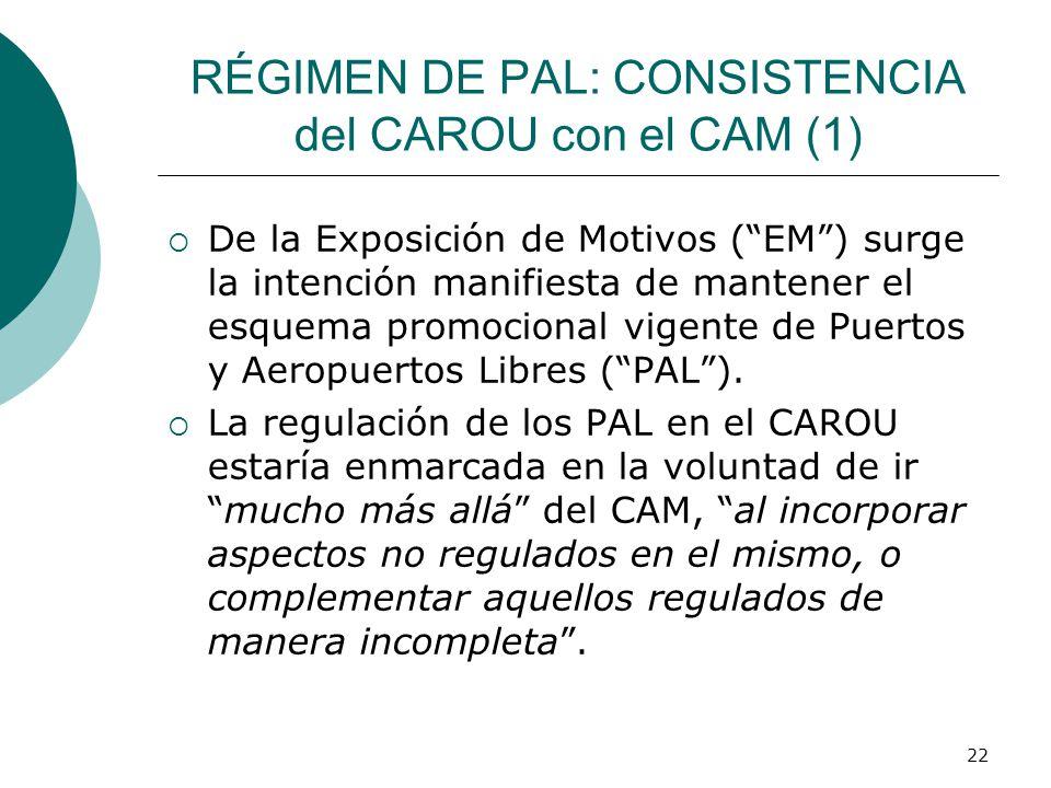 RÉGIMEN DE PAL: CONSISTENCIA del CAROU con el CAM (1)